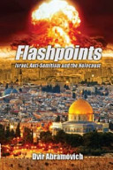 flashpoints. israel,  anti semitism and the holocaust