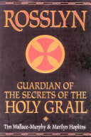 rosslyn. guardians of the secrets of the holy grail