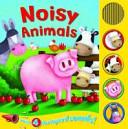 noisy animals : with 4 farmyard sound! board book