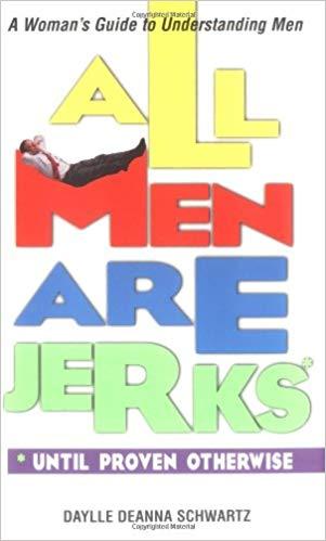 all men are jerks