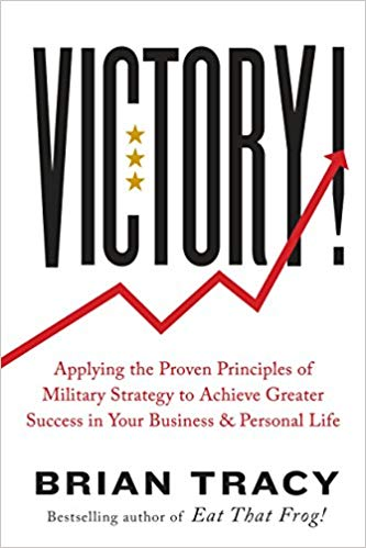 victory!: applying the proven principles of military strategy to achieve greater success in your bus