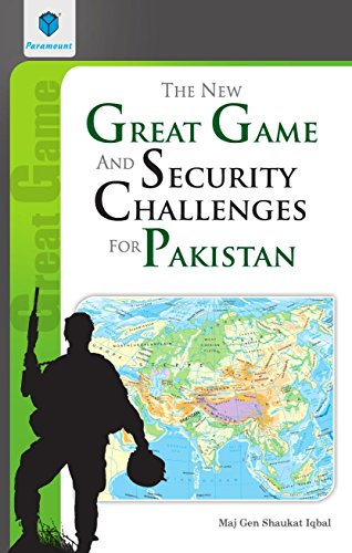the new great game: security challenges for pakistan