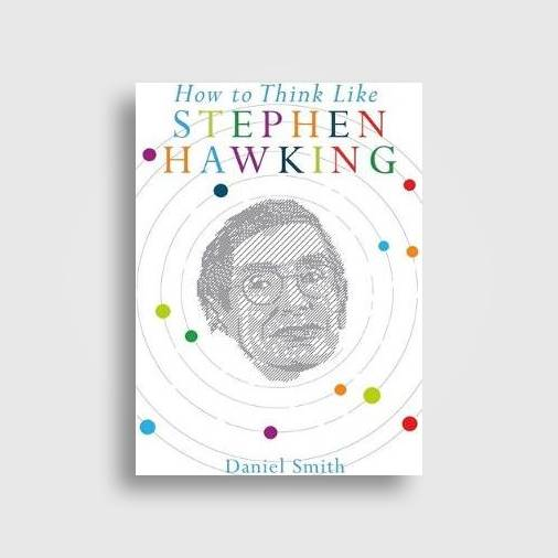 how to think like stephen hawking (how to think like series)